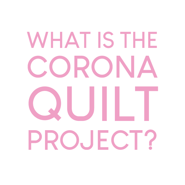What is the CORONA QUILT Project?